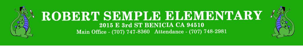 Robert Semple Elementary 2015 E 3rd ST Benicia C.A. 94510 Main Office - (707) 747-8360 Attendance - (707) 748-2981